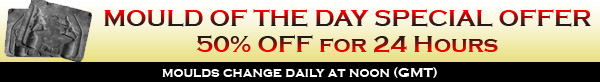Mould of the Day Offer. Get a half price mould every weekday.