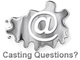 Got a casting question? Why not email the experts today and find a solution.